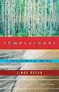 Dwellings A Spiritual History of the Living World