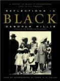 Reflections in Black: A History of Black Photographers 1840 to the Present
