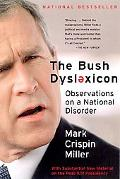 Bush Dyslexicon Observations on a National Disorder
