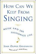 How Can We Keep from Singing Music and the Passionate Life