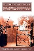 Nothing Makes You Free Writings by Descendants of Jewish Holocaust Survivors