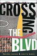 Crossing the Blvd Strangers, Neighbors, Aliens in a New America