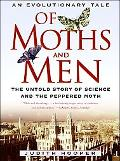 Of Moths and Men An Evolutionary Tale The Untold Story of Science and the Peppered Moth