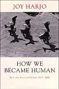 How We Became Human New and Selected Poems