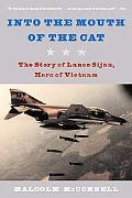 Into the Mouth of the Cat The Story of Lance Sijan, Hero of Vietnam