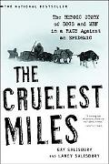 Cruelest Miles The Heroic Story of Dogs and Men in a Race Against an Epidemic
