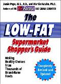 Low Fat Supermarket Shopper's Guide Making Healthy Choices From Thousands Of Brand Name Foods