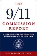 9/11 Commission Report Final Report of the National Commission on Terrorist Attacks Upon the...
