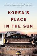 Korea's Place in the Sun A Modern History