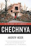 Chechnya To The Heart Of A Conflict