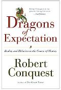 Dragons of Expectation Reality And Delusion in the Course of History