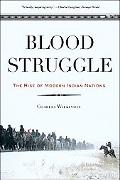 Blood Struggle The Rise of Modern Indian Nations