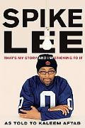 Spike Lee That's My Story and I'm Sticking to It