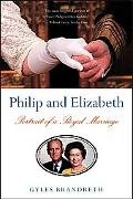 Philip And Elizabeth Portrait of a Royal Marriage