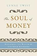 Soul of Money Reclaiming the Wealth of Our Inner Resources