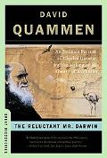 Reluctant Mr. Darwin An Intimate Portrait of Charles Darwin and the Making of His Theory of ...