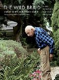 Wild Braid A Poet Reflects on a Century in the Garden