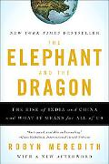 Elephant and the Dragon: The Rise of India and China and What It Means for All of Us