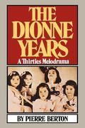 Dionne Years: A Thirties Melodrama