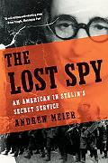 The Lost Spy: An American in Stalin's Secret Service