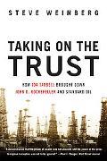 Taking on the Trust: How Ida Tarbell Brought Down John D. Rockefeller and Standard Oil