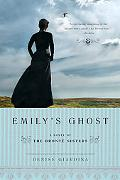 Emily's Ghost: A Novel of the Bronte Sisters