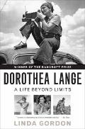 Dorothea Lange : A Life Beyond Limits