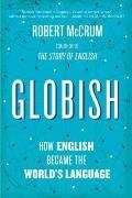 Globish: How English Became the World's Language