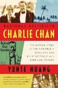Charlie Chan : The Untold Story of the Honorable Detective and His Rendezvous with American ...