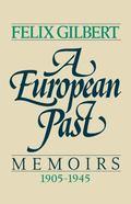 A European Past: Memoirs, 1905-1945