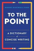 To the Point : A Dictionary of Concise Writing
