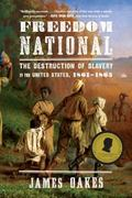 Freedom National: The Destruction of Slavery in the United States, 18611865
