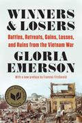 Winners and Losers : Battles, Retreats, Gains, Losses, and Ruins from the Vietnam War