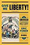 Give Me Liberty!: An American History (Seagull Fifth Edition)  (Vol. One-Volume)