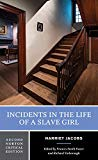 Incidents in the Life of a Slave Girl: A Norton Critical Edition (Second Edition)