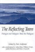 Reflecting Team Dialogues and Dialogues About the Dialogues