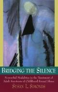 Bridging the Silence: Nonverbal Modalities in the Treatment of Adult Survivors of Childhood ...