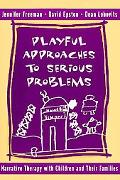 Playful Approaches to Serious Problems Narrative Therapy With Children and Their Families