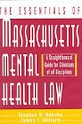 Essentials of Massachusetts Mental Health Law A Straightforward Guide for Clinicians of All ...