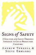 Signs of Safety: A Solution and Safety Oriented Approach to Child Protection Casework