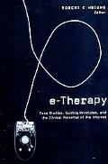 E-Therapy Case Studies, Guiding Principles, and the Clinical Potential of the Internet