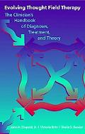 Evolving Thought Field Therapy The Clinician's Handbook of Diagnoses, Treatment, and Therapy