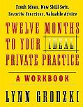 12 Months to Your Ideal Private Practice A Workbook