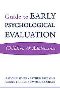 Guide to Early Psychological Evaluation: Children & Adolescents