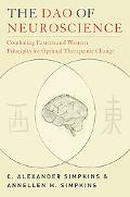 The Dao of Neuroscience: Combining Eastern and Western Principles for Optimal Therapeutic Ch...