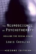 The Neuroscience of Psychotherapy: Healing the Social Brain (Second Edition)  (Norton Series...
