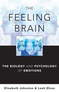 Feeling Brain : The Biology and Psychology of Emotions