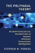 The Polyvagal Theory: Neurophysiological Foundations of Emotions, Attachment, Communication,...