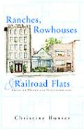 Ranches, Rowhouses, and Railroad Flats American Homes  How They Shape Our Landscapes and Nei...