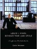Louis I. Kahn:Beyond Time And Style A Life in Architecture